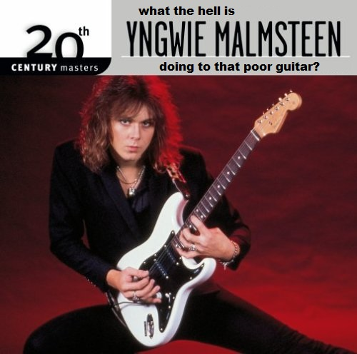 In 1985, every woman's fantasy was to be played like Yngwie Malmsteen's guitar -- too fast and repetitively by a man with long, teased out hair.